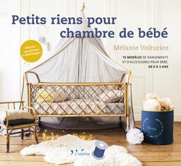 Petits riens pour chambre de bébé - Mélanie Voituriez - Éditions L'Inédite
