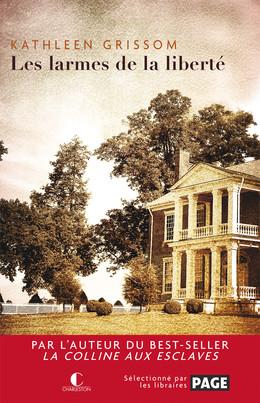 Les larmes de la liberté  - Kathleen Grissom - Éditions Charleston
