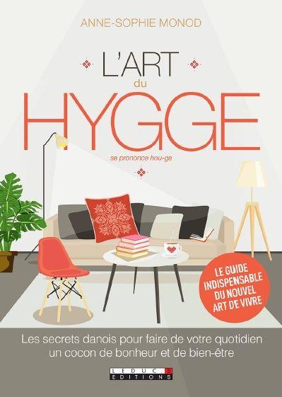 L'art du hygge  - Anne-Sophie Monod - Éditions Leduc Pratique