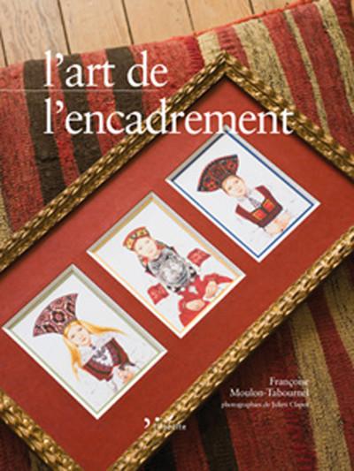 L'art de l'encadrement - Françoise Moulon-Tabournel - Éditions L'Inédite