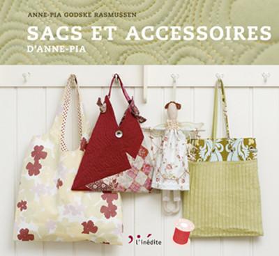 Sacs et accessoires d'Anne-Pia - Anne-Pia Godske Rasmussen - Éditions L'Inédite