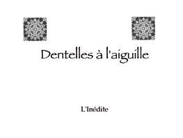 Dentelles à l'aiguille -  - Éditions L'Inédite
