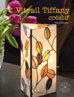 Vitrail Tiffany créatif - Hélène Akimenko - Éditions L'Inédite