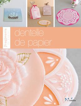 Dentelle de papier - Association des Professeurs Pergamanophiles de France - Éditions L'Inédite
