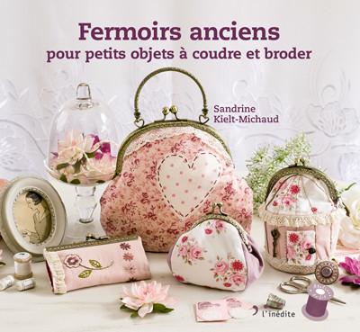 Fermoirs anciens pour petits objets à coudre et broder - Sandrine Kielt-Michaud - Éditions L'Inédite