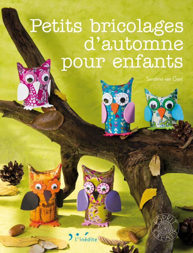 Petits bricolages d'automne pour enfants - Sandrina van Geel Neumann - Éditions L'Inédite