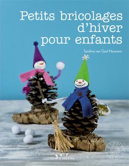 Petits bricolages d'hiver pour enfants - Sandrina van Geel Neumann - Éditions L'Inédite