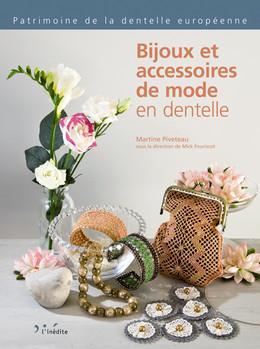 Bijoux et accessoires de mode en dentelle - Martine Piveteau - Éditions L'Inédite