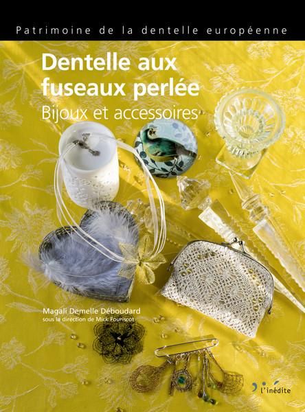 Dentelle aux fuseaux perlée - Magali Demelle-Déboudard - Éditions L'Inédite