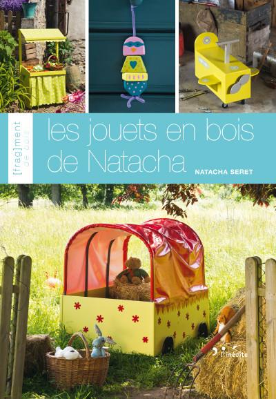 Les jouets en bois de Natacha - Natacha Seret - Éditions L'Inédite