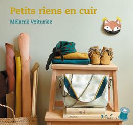 Petits riens en cuir - Mélanie Voituriez - Éditions L'Inédite
