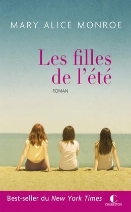 Les filles de l'été - Mary Alice Monroe - Éditions Charleston