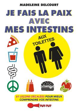 Je fais la paix avec mes intestins aux toilettes - Madeleine Delcourt - Éditions Leduc Humour