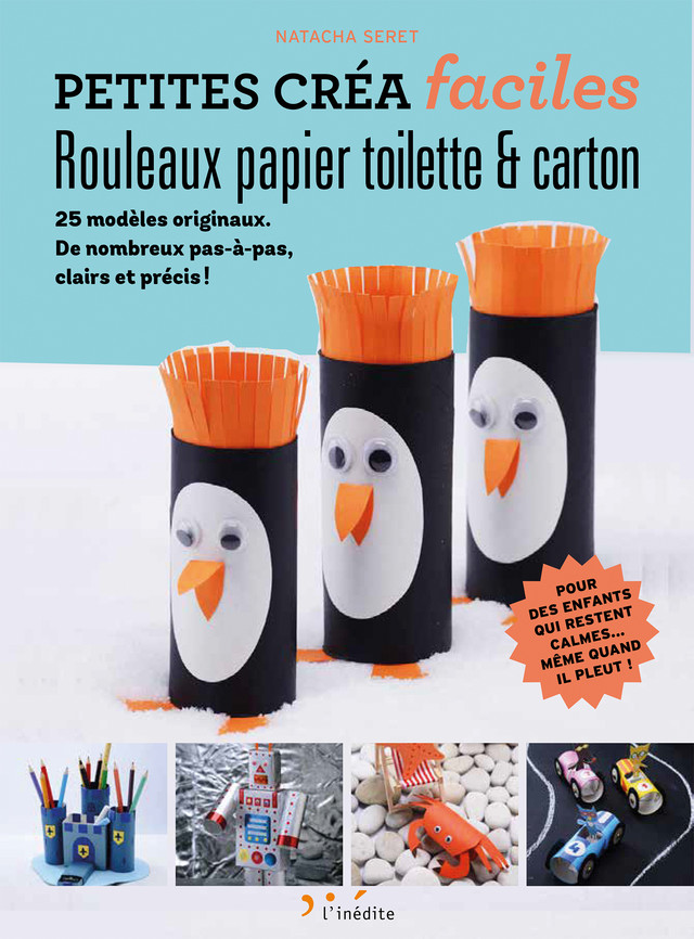 Rouleaux de papier toilette et carton - Petites créas faciles - Natacha Seret - Éditions L'Inédite