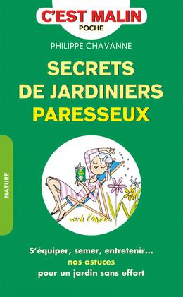 Secrets de jardiniers paresseux, c'est malin - Philippe Chavanne - Éditions Leduc Pratique