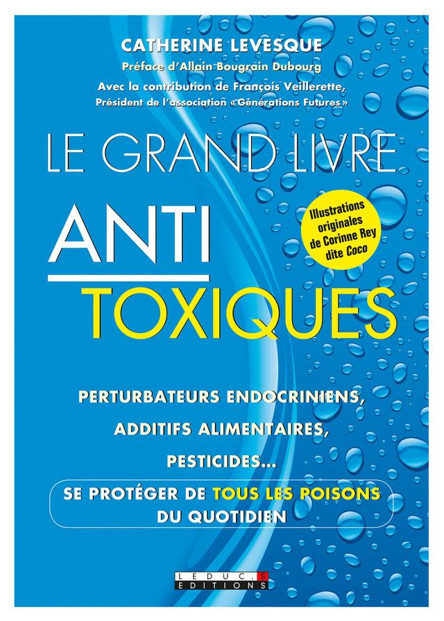 Le grand livre antitoxiques - Catherine Levesque - Éditions Leduc Pratique