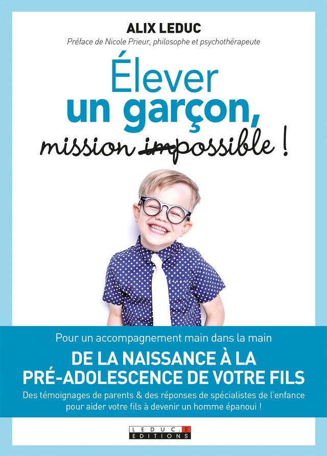 Élever un garçon, mission (im)possible ! - Alix Leduc - Éditions Leduc