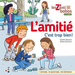 L'amitié, c'est trop bien ! - Isabelle Delpuech, Robert Barborini - Éditions Leduc