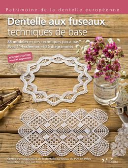 Dentelles aux fuseaux : techniques de base - Centre d'enseignement de la dentelle au fuseau du Puy-en-Velay - Éditions L'Inédite