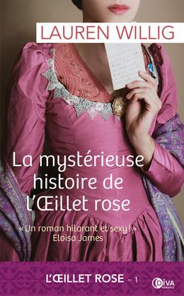 La mystérieuse histoire de l'OEillet rose - Lauren Willig - Éditions Diva Romance