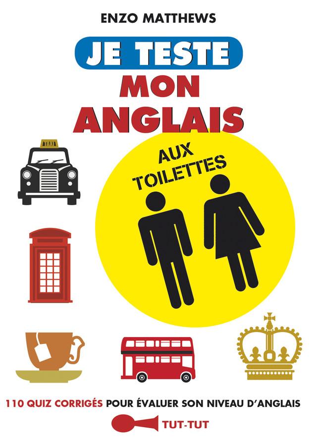 Je teste mon anglais aux toilettes - Enzo Matthews - Éditions Leduc Humour