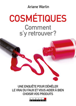 Cosmétiques : comment s'y retrouver - Ariane Warlin - Éditions Leduc Pratique