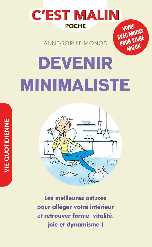 Devenir minimaliste, c'est malin - Anne-Sophie Monod - Éditions Leduc