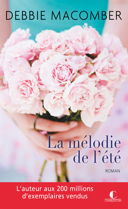La mélodie de l'été - Debbie Macomber - Éditions Charleston