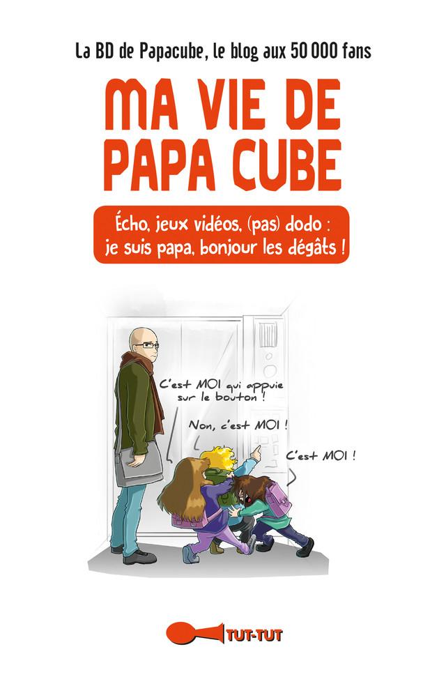 Ma vie de papa cube - Michaël Garcini - Éditions Leduc Humour