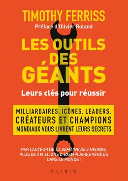 Les outils des géants : leurs clés pour réussir - Timothy Ferriss - Éditions Alisio