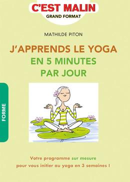J'apprends le yoga en 5 minutes par jour, c'est malin - Mathilde Piton - Éditions Leduc