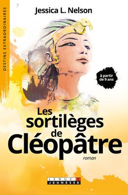 Les sortilèges de Cléopâtre - Jessica L. Nelson - Éditions Leduc Pratique