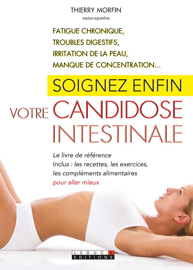 Soignez enfin votre candidose intestinale - Thierry Morfin - Éditions Leduc Pratique