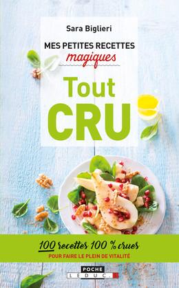 Mes petites recettes magiques tout cru - Sara Biglieri - Éditions Leduc