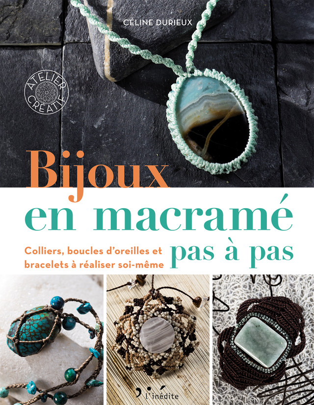 Bijoux en macramé pas à pas - Céline Durieux - Éditions L'Inédite