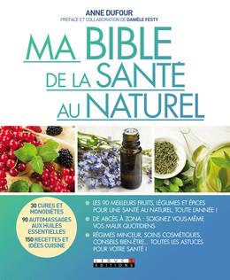 Ma bible de la santé au naturel - Anne Dufour, Danièle Festy - Éditions Leduc