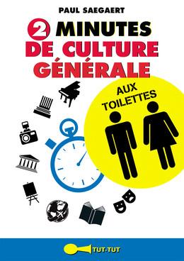 2 minutes de culture générale aux toilettes  - Paul Saegaert - Éditions Leduc Humour