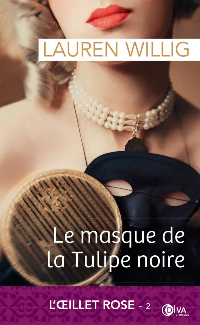 Le masque de la Tulipe noire - Lauren Willig - Éditions Diva Romance
