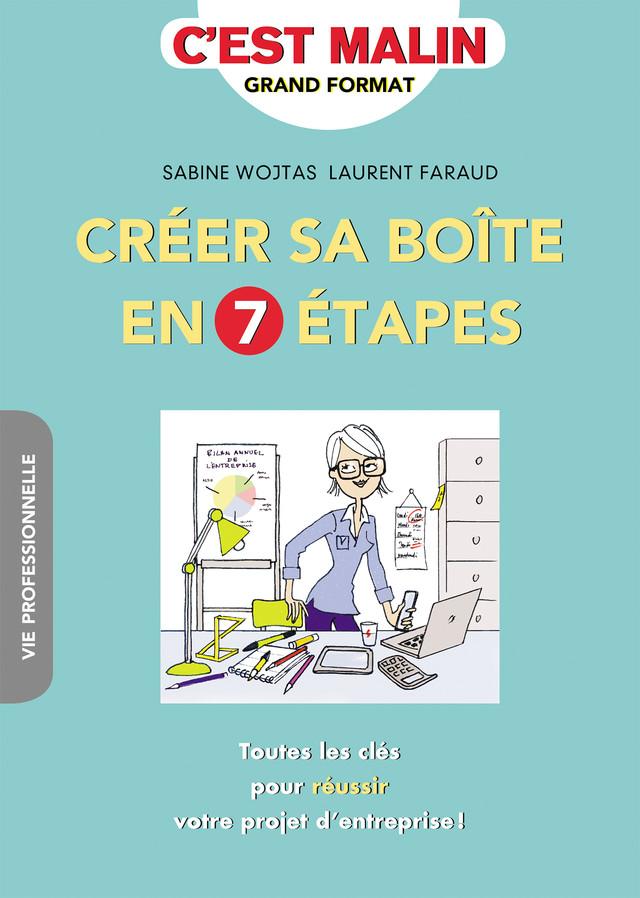 Créer sa boîte en 7 étapes, c'est malin - Sabine Wojtas, Laurent Faraud - Éditions Leduc