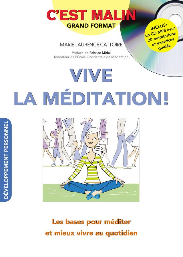 Vive la méditation, c'est malin ! - Marie-Laurence Cattoire - Éditions Leduc
