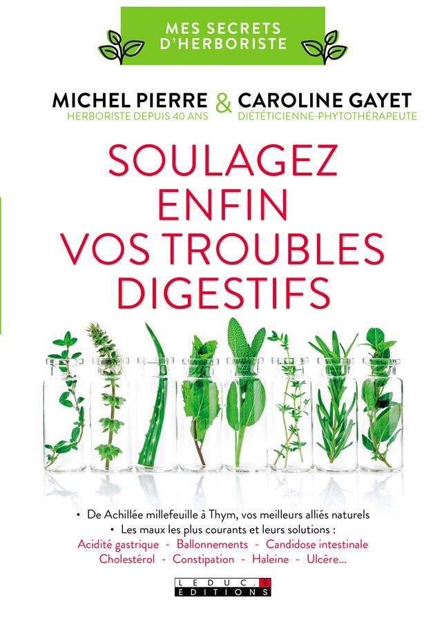 Soulagez enfin vos troubles digestifs - Michel Pierre, Caroline Gayet - Éditions Leduc