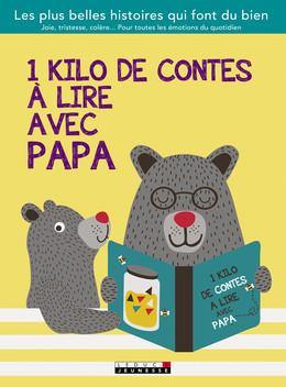 1 kilo de contes à lire avec papa - Sophie Carquain - Éditions Leduc