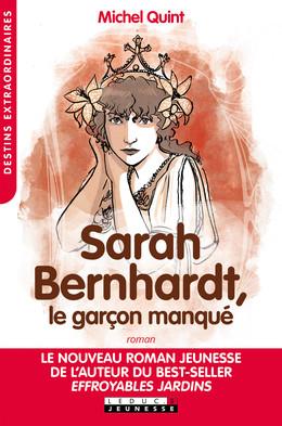 Sarah Bernhardt, le garçon manqué - Michel Quint - Éditions Leduc