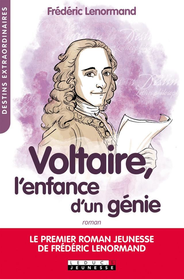 Voltaire, l'enfance d'un génie - Frédéric Lenormand - Éditions Leduc