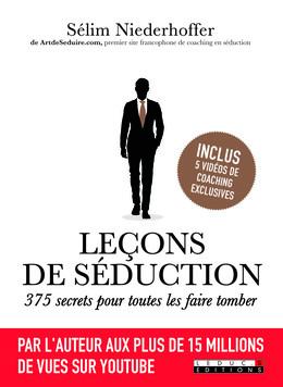 Leçons de séduction : 375 secrets pour toutes les faire tomber - Sélim Niederhoffer - Éditions Leduc