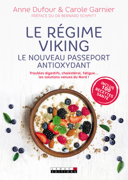 Le régime viking, le nouveau passeport antioxydant - Anne Dufour, Carole Garnier - Éditions Leduc Pratique