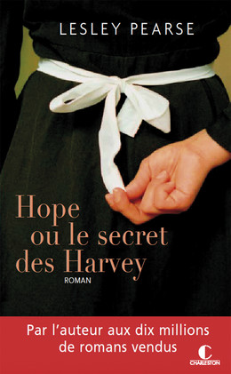 Hope ou le secret des Harvey - Lesley Pearse - Éditions Charleston