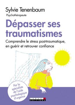 Dépasser ses traumatismes - Sylvie Tenenbaum - Éditions Leduc