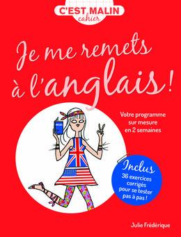 Mon cahier malin : Je me remets à l'anglais ! - Julie Frédérique - Éditions Leduc Pratique