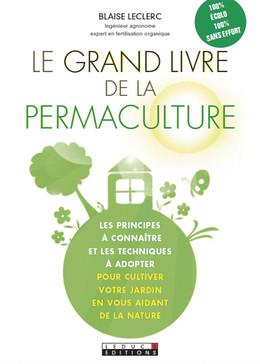 Le grand livre de la permaculture - Blaise Leclerc - Éditions Leduc
